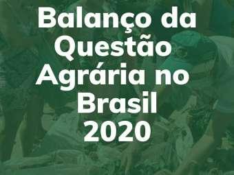 Balanço da Questão Agrária no Brasil - 2020