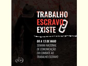 Semana de Prevenção e Combate ao Trabalho Escravo acontece até o dia 13 de maio em Juazeiro