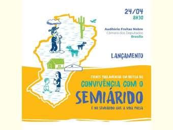 Frente Parlamentar em Defesa da Convivência com o Semiárido será lançada em Brasília