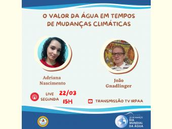 No dia mundial da água, Irpaa discute o valor da água em evento virtual
