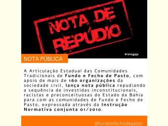 Articulação Estadual das Comunidades Tradicionais de Fundo e Fecho de Pasto lança nota de repúdio