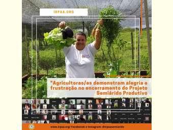 Agricultoras/es demonstram alegria e frustração no encerramento do Projeto Semiárido Produtivo