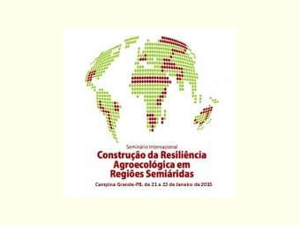 Seminário Internacional Construção da Resiliência Agroecológica em Regiões Semiáridas