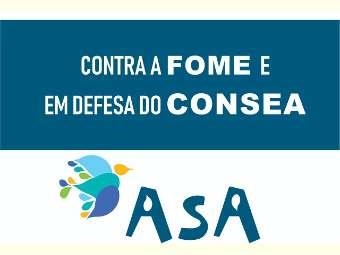 Nota da ASA Contra a Fome e em Defesa do Consea