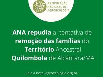ANA repudia a tentativa de remoção das famílias do Território Ancestral Quilombola de Alcântara