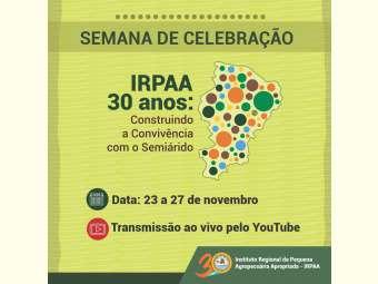 Irpaa celebra 30 anos e reafirma a importância de defender a Convivência com o Semiárido