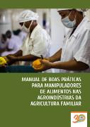 Manual de Boas Práticas para Manipuladores de Alimentos nas Agroindústrias da Agricultura Familiar